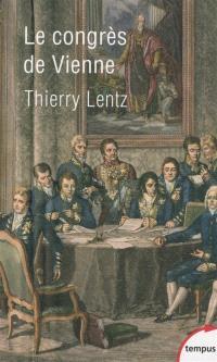 Le congrès de Vienne : une refondation de l'Europe : 1814-1815