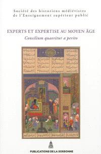 Experts et expertises au Moyen Age : Consilium quaeritur a perito