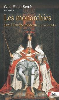 Les monarchies dans l'Europe moderne : XVIe-XVIIIe siècle