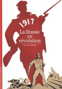 1917, la Russie en révolution