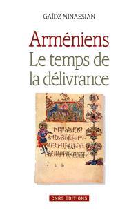 Arméniens : le temps de la délivrance