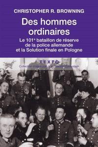 Des hommes ordinaires : le 101e bataillon de réserve de la police allemande et la solution finale en Pologne