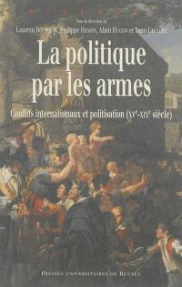 La politique par les armes : conflits internationaux et politisation (XVe-XIXe siècle)
