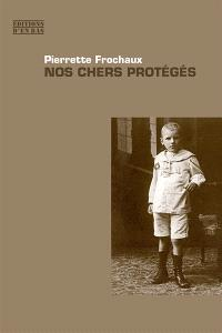 Nos chers protégés : trois générations d'assistés à Genève de 1884 à 1947