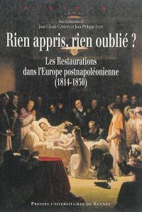 Rien appris, rien oublié ? : les Restaurations dans l'Europe postnapoléonienne : 1814-1830