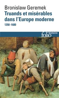 Truands et misérables dans l'Europe moderne : 1350-1600
