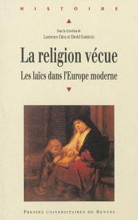 La religion vécue : les laïcs dans l'Europe moderne