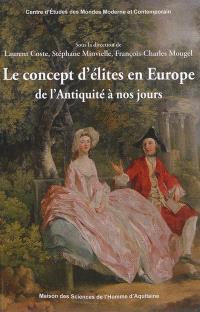 Le concept d'élites en Europe de l'Antiquité à nos jours
