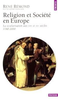 Religion et société en Europe : la sécularisation aux XIXe et XXe siècles, 1789-2000