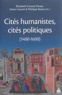 Cités humanistes, cités politiques : 1400-1600