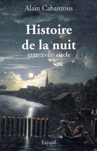 Histoire de la nuit : XVIIe-XVIIIe siècle