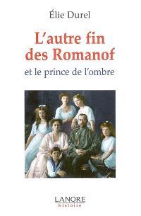 L'autre fin des Romanof et le prince de l'ombre