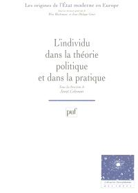 L'individu dans la théorie et la pratique politique