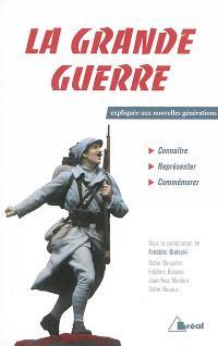 La Grande Guerre expliquée aux nouvelles générations : connaître, représenter, commémorer