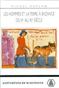 Les hommes et la terre à Byzance du VIe au XIe siècle : propriété et exploitation du sol