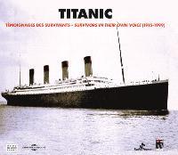 Titanic : témoignage des survivants, 1915-1999 = Titanic : survivors in their own voice, 1915-1999