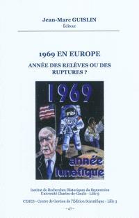 1969 en Europe : année des relèves ou des ruptures ? : actes de la journée d'études, 15 mai 2009, Université de Lille 3
