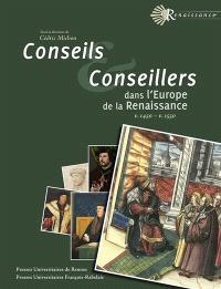 Conseils et conseillers dans l'Europe de la Renaissance : v. 1450-v. 1550