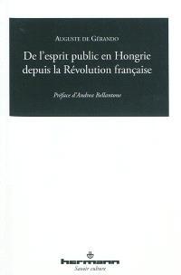 De l'esprit public en Hongrie depuis la Révolution française