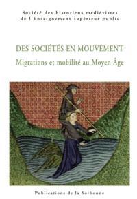 Déplacements de populations et mobilité des personnes au Moyen Age