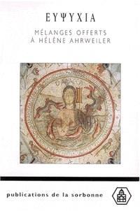 Eupsychia : mélanges offerts à Hélène Ahrweiler
