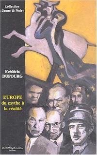 Europe: du mythe à la réalité
