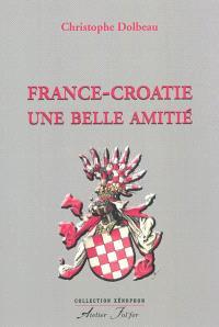 France-Croatie, une vieille amitié