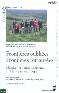 Frontières oubliées, frontières retrouvées : marches et limites anciennes en Europe