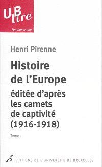 Histoire de l'Europe : éditée d'après les carnets de captivité : 1916-1918; Suivi de Souvenirs de captivité