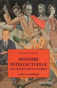 Histoire intellectuelle de l'entre-deux-guerres : culture et politique