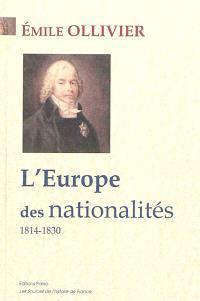 L'Empire libéral : études, récits, souvenirs. Volume 1, L'Europe des nationalités : 1814-1830