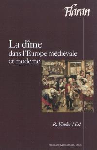 La dîme dans l'Europe médiévale et moderne : actes des XXXes Journées internationales d'histoire de l'abbaye de Flaran, 3 et 4 octobre 2008