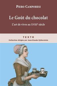 Le goût du chocolat : l'art de vivre au XVIIIe siècle