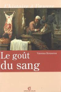 Le goût du sang : croyances et polémiques dans la chrétienté occidentale