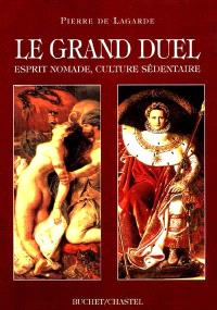 Le grand duel : esprit nomade, culture sédentaire