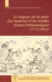 Le négoce et la paix : les nations et les traités franco-britanniques (1713-1802)