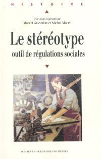 Le stéréotype, outil de régulations sociales