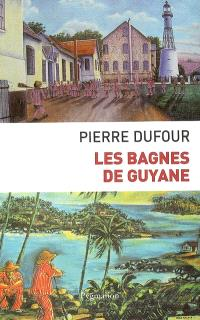 Les bagnes de Guyane