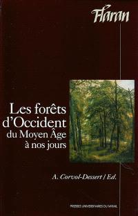 Les forêts d'Occident du Moyen Age à nos jours : actes des XXIVes Journées internationales d'histoire de l'abbaye de Flaran, 6-8 sept. 2002