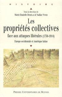 Les propriétés collectives face aux attaques libérales (1750-1914) : Europe occidentale et Amérique latine