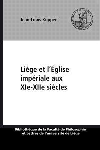 Liège et l'Eglise impériale aux XIe-XIIe siècles