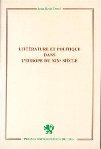Littérature et politique dans l'Europe du XIXe siècle
