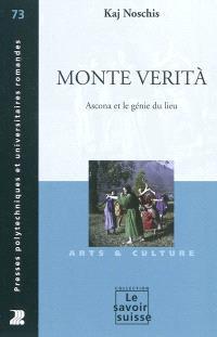 Monte Verita : Ascona et le génie du lieu
