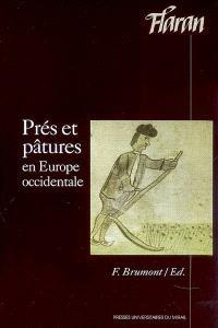 Prés et pâtures en Europe occidentale : actes des XXVIIIes Journées internationales d'histoire de l'abbaye de Flaran, 15 et 16 septembre 2006
