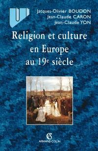Religion et culture en Europe au 19e siècle : 1800-1914
