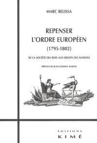 Repenser l'ordre européen (1795-1802) : de la société des rois aux droits des nations