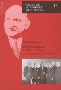 Robert Schuman et les pères de l'Europe : cultures politiques et années de formation