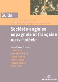 Sociétés anglaise, espagnole et française au XVIIe siècle : enjeux historiographiques, méthodologie, bibliographie commentée