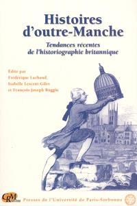 Histoires d'outre-Manche : tendances récentes de l'historiographie britannique