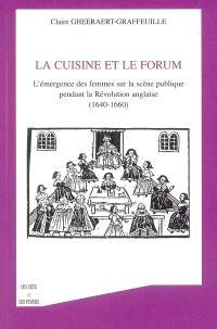 La cuisine et le forum : l'émergence des femmes sur la scène publique pendant la Révolution anglaise : 1640-1660